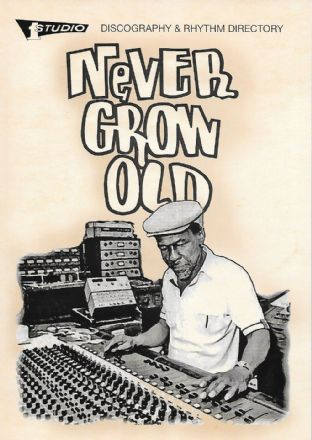 Never Grow Old: Studio One Discography & Rhythm Directory - Rob Chapman - Book